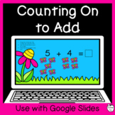 Counting on to Add within 10 Google Slide Activity ~ K-1st Distance Learning