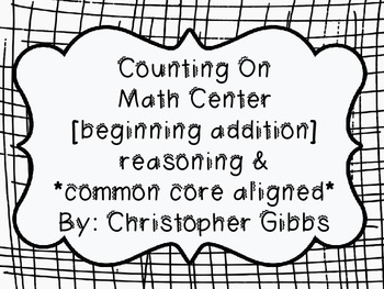 Counting on with reasoning Math Center Common Core Aligned