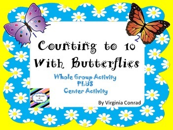 Counting to 10 with the Butterflies--activities, center, and more