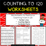Counting to 120:  Worksheets - hundreds charts, number lines, counting objects