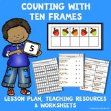 Counting 1-10 with Ten Frames - Lesson Plan, Resources & W