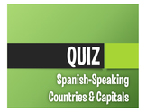 Spanish-Speaking Countries and Capitals Quiz