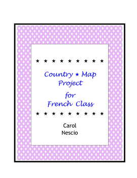 Country * Map Project For French Class