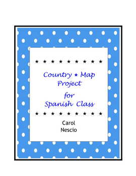 Country * Map Project For Spanish Class