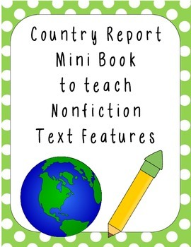 Country Report to teach Nonfiction Text Features