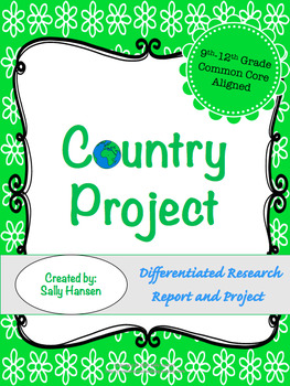 Country Research Project 9-12 CCSS Aligned with Rubrics an