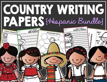 Country Writing Papers HISPANIC BUNDLE!