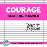 Courage Bunting Banner
