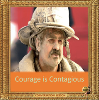 Courage is contagious – ESL, EFL, ELL adults and kids conversation and debate