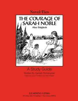 Courage of Sarah Noble - Novel-Ties Study Guide