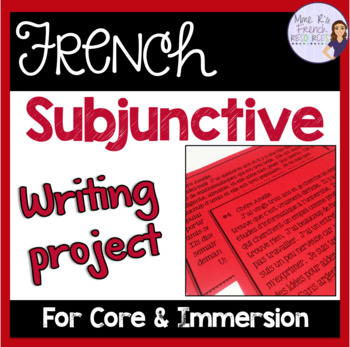 French subjunctive writing project/Projet d'écriture au subjonctif
