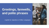 What to say?: Greetings, useful polite phrases, and farewe