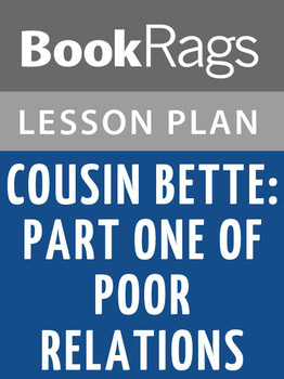 Cousin Bette: Part One of Poor Relations Lesson Plans