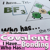 Covalent Bonding: I Have...Who Has...(English)