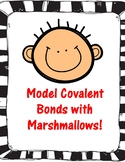 Covalent Bonds Marshmallow Activity