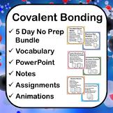Covalent Bonds: 5-Day No Prep Lewis Structures, Electron Dot Notation, Vocab Etc