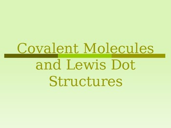 Covalent Bonds and Lewis Dot Structures