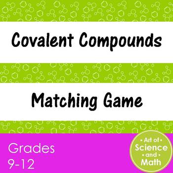 Covalent Compounds Matching Game - High School Science