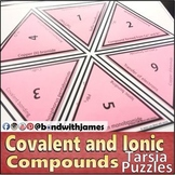 Covalent Compounds and Ionic Compounds Tarsia Puzzles (Mixed Bundle)