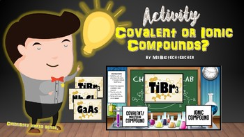 Covalent or Ionic Compounds? Activity