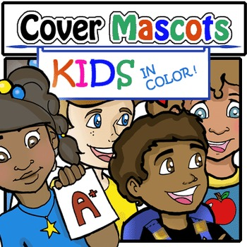 Cover Mascots: Kids in Color! (4 Kids-Color Only!)