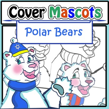 Cover Mascots: Polar Bears! (2 BW and 2 Color!