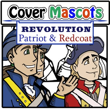 Cover Mascots- Revolutionary War! Patriot and Redcoat (4 pc. BW and Color!)