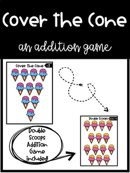Cover the Cone & Double Scoops- Two Addition Games