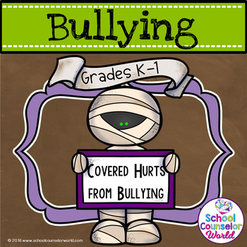 Covered Hurts for Bullying for Grades K-1