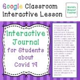 Covid 19 Journal: Google Classroom Interactive Journal