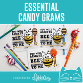 Candy Grams   You Will Always BEE Essential to Me   Student & Staff Appreciation