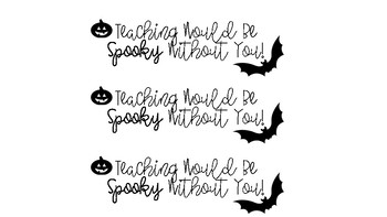 Coworker & Coteacher Treat: Teaching Would Be Spooky Without You! Gift Tag