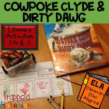 Cowpoke Clyde and Dirty Dawg:  Literacy Activities