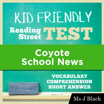 Coyote School News KID FRIENDLY Reading Street Test