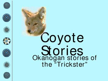 Coyote Stories - Okanagan Tribe - Native Am Lit - Trickster Tales
