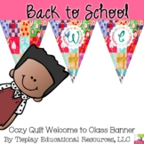 Cozy Quilt Welcome to Class Pennant Banner