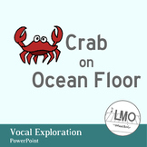 Crab on Ocean Floor - Vocal Exploration POWERPOINT