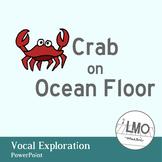Crab on Ocean Floor - Vocal Exploration POWERPOINT