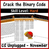 Crack the Binary Code – November Message (CS Unplugged) Skill Level: Hard