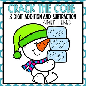 Crack the Code 3 Digit Addition and Subtraction-- Winter Themed