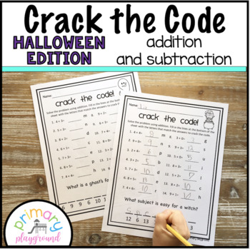 Crack the Code Math Halloween Edition  No Prep Addition and Subtraction