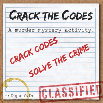 Crack The Codes A Murder Mystery By Mr Dignans Desk Tpt