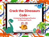 Crack the Dinosaur's Code - A Listening Challenge for Ti-Ti-ka and Ti-ka-Ti