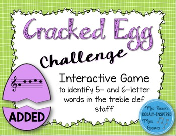 Cracked Egg Challenge Interactive Game {5- and 6-Letter Treble Clef Words}