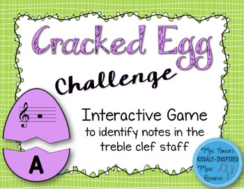 Cracked Egg Challenge Interactive Game {Notes in the Treble Clef Staff}