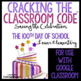 Cracking the Classroom Code® 100th Day of School 1st and 2nd Grade