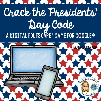 Crack the Presidents' Day Code: A Digital EduEscape™ Game for Google®