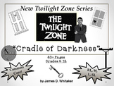 Cradle of Darkness Twilight Zone Episode Unit Resource Common Core