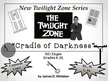 Cradle of Darkness Twilight Zone Episode Unit Resource Common Core