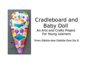 Cradleboard and Baby Doll:  An Arts and Crafts Project for